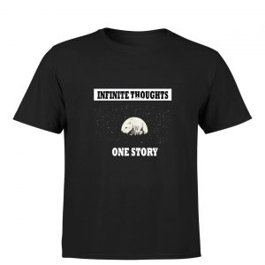 Writers-tshirt : Infinite thought's one story